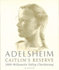Adelsheim Caitlin's Reserve Chardonnay 2008